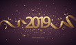 Happy New Year 2019. Golden numbers with ribbons and confetti on a dark purple background.
