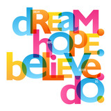 DREAM. HOPE. BELIEVE. DO. Typography Poster - 183729560
