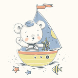 Fototapety Cute baby bear sailor on a boat cartoon hand drawn vector illustration. Can be used for baby t-shirt print, fashion print design, kids wear, baby shower celebration, greeting and invitation card.