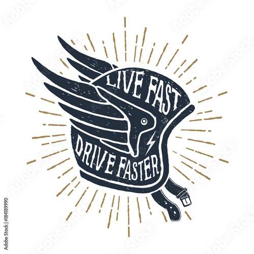 "Hand drawn helmet textured vector illustration and ""Live fast, drive faster"" lettering Poster"