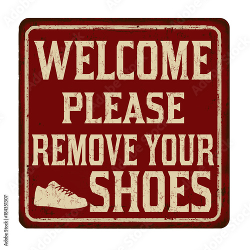 Plexiglas Vintage Poster Welcome please remove your shoes vintage rusty metal sign