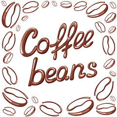 Vector illustration with coffee beans frame and lettering. On white background. Suitable for cafe, coffee shop, coffee house or poster