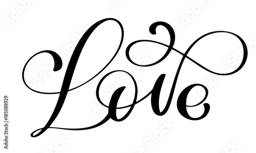 Aluminium Positive Typography handwritten inscription LOVE for Happy Valentines day card, romantic quote for design greeting cards, tattoo, holiday invitations, photo overlays, t-shirt print, flyer, poster design