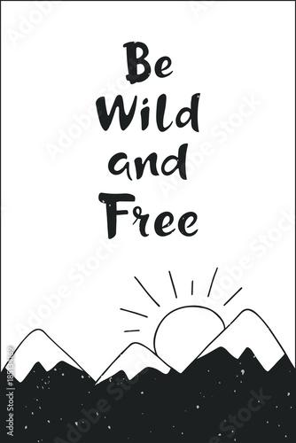 inspirujacy-cytat-badz-dziki-i-wolny-recznie-rysowane-napis-z-snowy-gor-sylwetki-motywacyjny-plakat-lub-karta-na-bialym-tle-ilustracja-wektorowa-na-zewnatrz