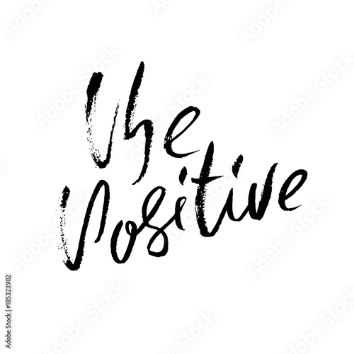 In de dag Positive Typography Be positive. Dry brush lettering. Modern calligraphy. Ink vector illustration.
