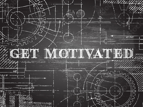 Get Motivated Blackboard Technical Drawing