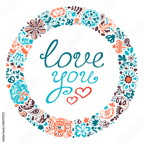 Tuinposter Abstract bloemen Spring vector doodle frame with text. Love you. Vector illustration for your cute design.