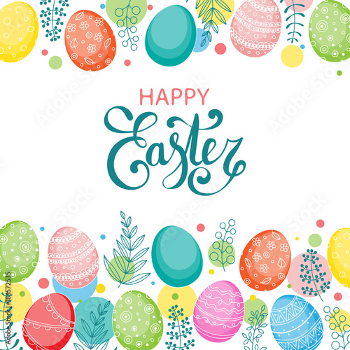 Vector Easter festive background with frame of colorful eggs, confetti, flowers, leaves, berries and branches. Happy Easter lettering. Doodle easter eggs with stripes, dots, leaves. Spring background - 186572535