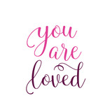 You Are Loved Calligraphic Lettering