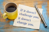 If it does not challenge you ...