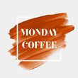 Monday Coffee sign over brush painted watercolor abstract background design illustration vector over square frame. Perfect acrylic design for headline, logo and sale banner.