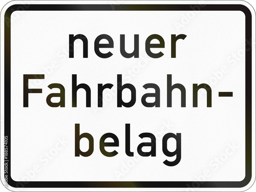 Foto Murales Supplementary road sign used in Germany - New road surface