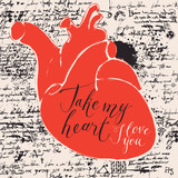 Vector greeting card for Valentines day or an invitation with red human heart on the background of manuscript with blots. Handwritten calligraphic inscriptions phrases Take my heart, I love you