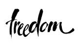 Freedom. Typographic design. Ink illustration. Modern brush calligraphy. Vector. - 188723340