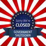 US Government Shutdown. Government Shutdown Statue of Liberty. We are closed sign. United States Shutdown Government. - 188948770