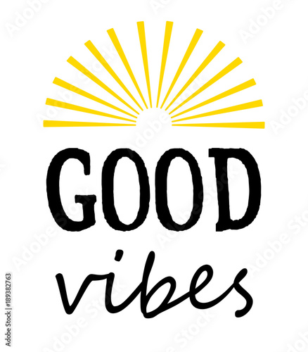 Fotobehang Positive Typography Good vibes text design illustration with sunshine decoration on white background