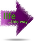 Life this way, hatched text arrow buble in purple color