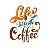 Life begins after coffee text for prints and posters, menu design, greeting cards. Vector illustration with handdrawn lettering. - 190052360