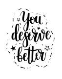 You deserve better vector lettering phrase