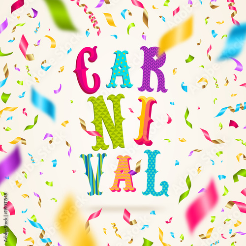 Carnival type design and falling multicolored confetti. Vector festive illustration.