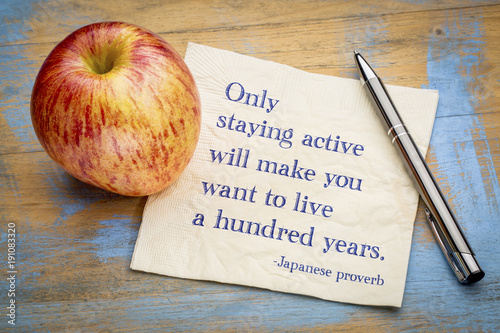 Only staying active will make you want to live a hundred years