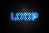 Loop neon Sign on brickwall - 191311729