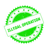 Illegal Operation green grunge stamp isolated - 191659718