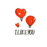 Hand drawn vector abstract modern cartoon Happy Valentines day concept illustrations card with hot air balloons and handwritten modern ink calligraphy text I like you isolated on white background - 191741534