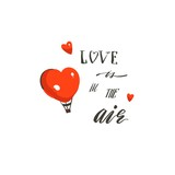 Hand drawn vector abstract modern cartoon Happy Valentines day concept illustrations card with hot air balloons and handwritten modern calligraphy text Love is in the air isolated on white background - 191741592