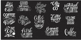 Lettering Sets of Coffee Quotes. Calligraphic hand drawn sign. Graphic design lifestyle texts. Coffee cup typography. Shop promotion motivation