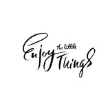 Enjoy the little things. Hand drawn dry brush lettering. Ink illustration. Modern calligraphy phrase. Vector illustration. - 192280365