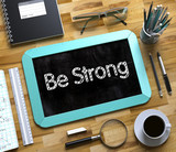 Be Strong on Small Chalkboard. - 192945112