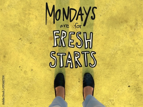 Mondays are for fresh starts word and woman leather shoes background