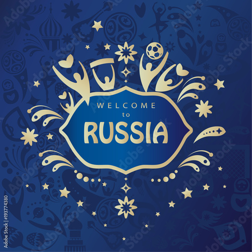 Welcome to Russia text, invitation, world cup blue pattern, abstract dynamic shapes, soccer competition award soccer fans elements, footbal icons, soccer ball, vector template