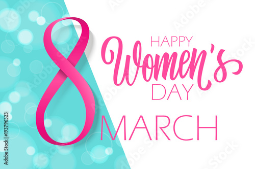 8 march, Happy Women's Day holiday background with hand drawn lettering and pink ribbon. Vector illustration.