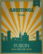Vintage Touristic Greeting Card - Dublin, Ireland - Vector illustration. Grunge effects can be easily removed for a brand new, clean sign. - 194699794