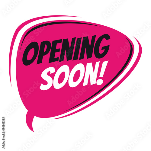 opening soon retro speech bubble