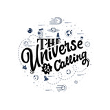 The universe is calling. Space travel, lettingering handmade. Astronomy quote, typographical sign - banner, sweet postcard.