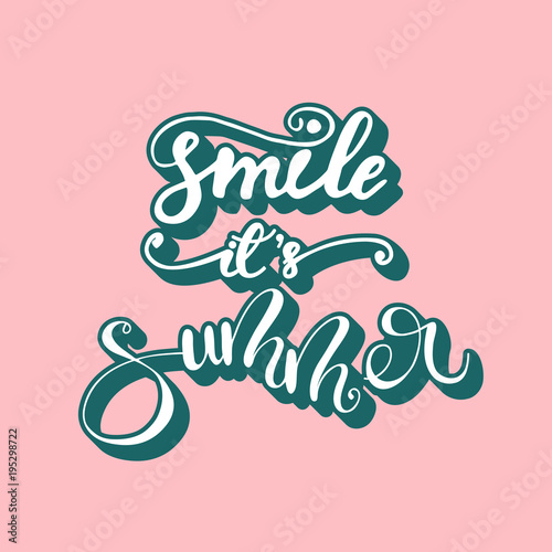 Vector illustration with lettering Smile it's summer.