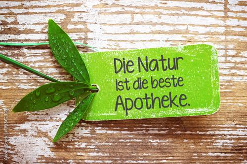 Foto op Canvas Natuur Die Natur ist die beste Apotheke.