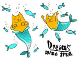 Cartoon Doodle Cat Mermaid And Fish  Text Dreams Came True Isoleted  Prit For Tshirt Design Or Greeting Card Wall Sticker