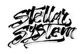 Stellar System. Modern Calligraphy Hand Lettering for Serigraphy Print