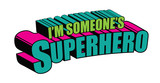 I'm someone's superhero written in comic book style. In pop art colors. EPS10 vector illustration.