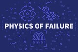 Conceptual business illustration with the words physics of failure - 195916793