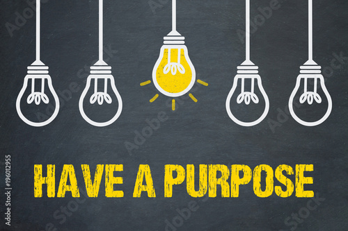 Fototapeta Have a Purpose