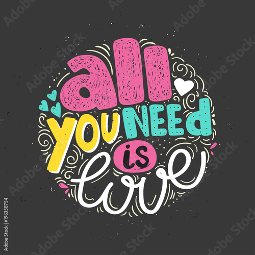 All we need is love hand drawn lettering quote.