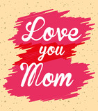 love mom brushstroke spot decoration - mothers day card vector illustration