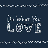 Do What You Love. Hand lettering.