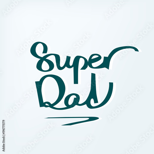 Aluminium Positive Typography Super Dad. Handdrawn calligraphy design for fathers day. Postcard template for happy family moments. illustration