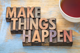 make things happen word abstract in wood type - 196919306